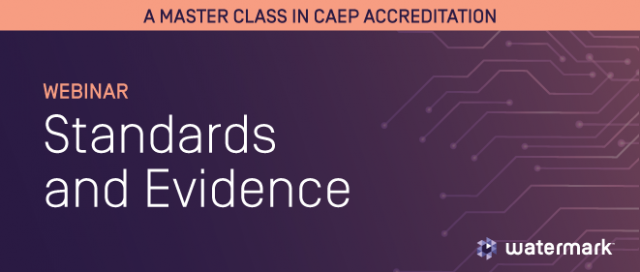 a master class in CAEP accreditation - webinar - standards and evidence
